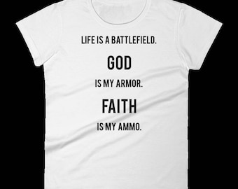 Life is a Battlefield, God is My Weapon, Faith is My Ammo
