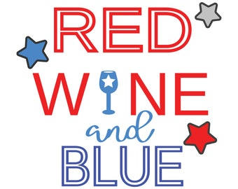 4th of July  svg - red wine blue svg  svg  - Fourth of July svg  -  4th  July cutting file - silhouette - cricut - USA svg -dxf - png - jpeg
