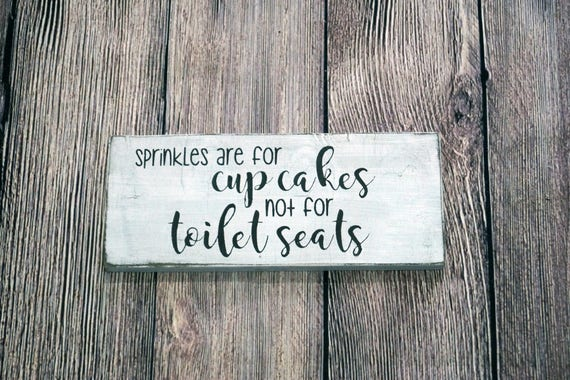 Miraculous Sprinkles Are For Cupcakes Not Toilet Seats Rustic Wood Sign Distressed White Bathroom Decor Humor Funny Uwap Interior Chair Design Uwaporg