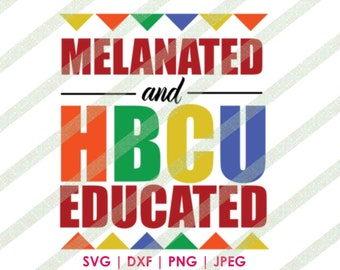 c2f3be4d Melanated and Educated HBCU Grad SVG DXF Cricut or Silhouette Cut File