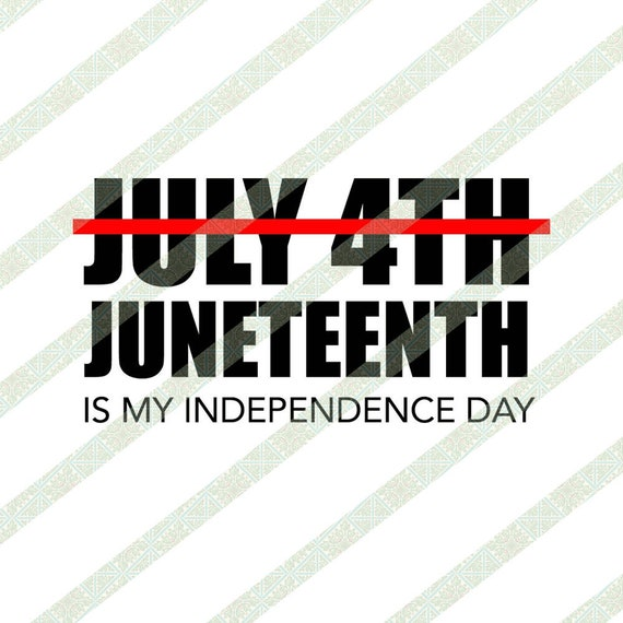 Juneteenth Is My Independence Day Not July 4th Svg Etsy