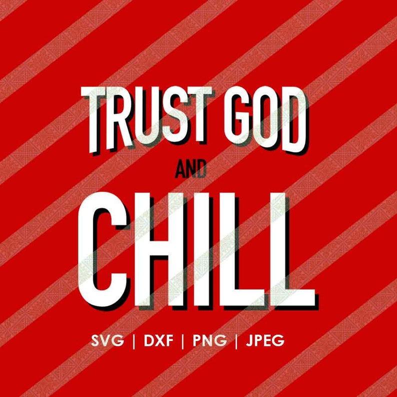 Trust God and Chill II Christian Prayer Faith SVG DXF Cutting File for  Cricut or Silhouette