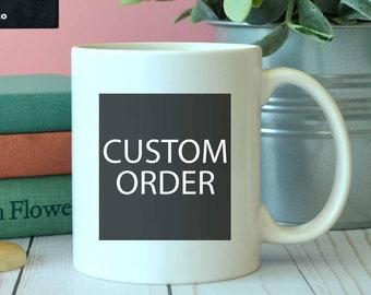 Custom Mug, Custom Coffee Mug, Design Your Own Mug, Statement Mug, Personalized Mug, Personalised Mug, Custom Gift, Your Text Here Mug,