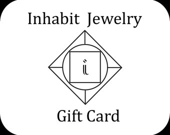 Inhabit Jewelry gift card- any amount