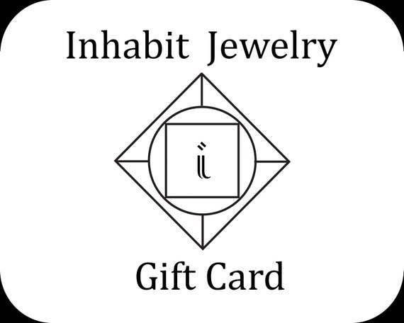 Inhabit Jewelry gift card- any amount