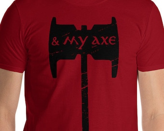 And My AXE! Shirt // LOTR // Lord of the Rings // Tolkien // Fellowship of the Ring // Gimli Son of Gloin // Baruk Khazâd!