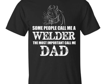 a1df7478ae Welder Dad Ultra Cotton T-Shirt Tee Shirt