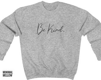 0b01fd48cc7 Be kind sweatshirt
