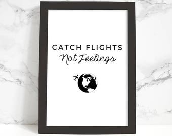 Typography Poster, Printable Art, Catch Flights Not Feelings Phrase, Black and White, Typography Print, Quote, Inspirational Wall Art