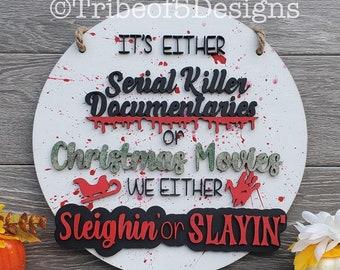 Serial Killer Door Sign svg | Christmas Door Sign svg | Christmas Signs svg | Halloween Door Sign svg | Halloween Signs svg | Serial Killer