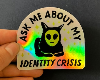 Ask Me About My Identity Crisis Holographic vinyl sticker