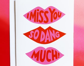 Miss You So Dang Much Lips Typography Greeting Card A2