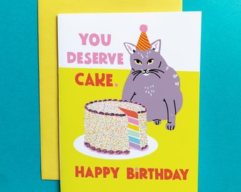 You Deserve Cake Funny Cat A2 Birthday Card