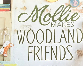 Mollie Makes Woodland Friends More Handmade Projects for the Home Book by Interweave 20 Exclusive Projects Foxes Mice Owl Forest Dwellers
