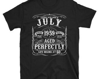 0e0c37f08 Funny July 60th Birthday Apparel Born 1959 Short-Sleeve Unisex T-Shirt