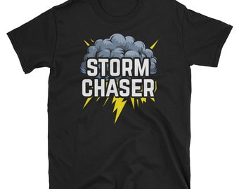 Storm Chaser Shirt Funny Weather T Shirt Meteorology Storm Cloud Gift Lightning Thunder Tornado Gift
