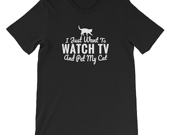 I Just Want To Watch TV and pet my cat kitty lover funny gift shirt cute cat lady men owner black cat maine coon cat tabby meow shelter resc