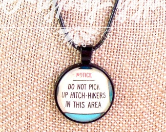 Dr. Awesomes Do Not Pick Up Hitch Hikers, Phoenix, AZ Pendant Necklace