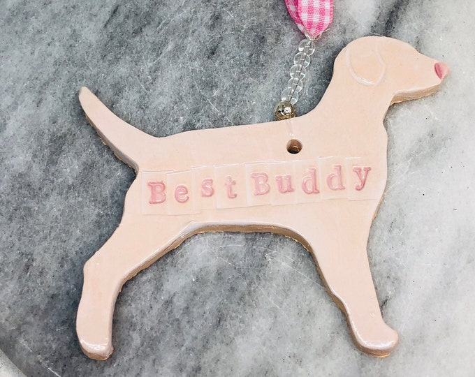 Best Buddy Pottery Ornament, Dog Gifts, Woof, Love Dogs, Handmade Ceramics, Mothers Day, Fur Baby, Dog Mom. Mummy, Gifts for Her, Easter.