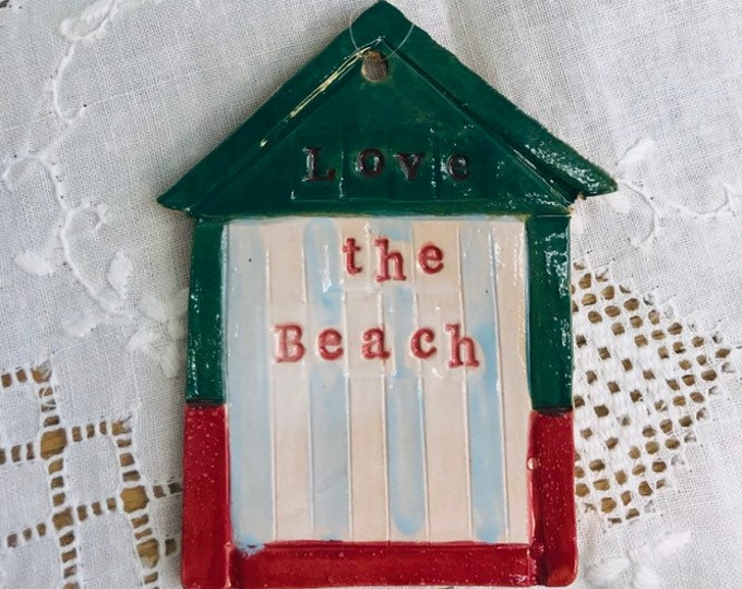Beach Hut Hanging Ornament, Love the Beach, Seaside, Gift for Her, Home Decoration, Birthday, Anniversary, Love the Beach, Love the Sea.
