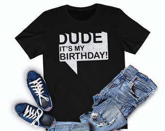 Birthday Boy Shirt Its My Dude