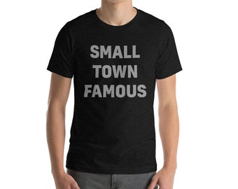 Small Town Famous T-Shirt