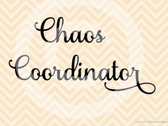 Chaos Coordinator Svg Chaos Svg Svg File For Cricut And Etsy