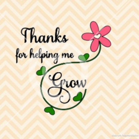 thanks for helping me grow svg teacher appreciation svg end etsy
