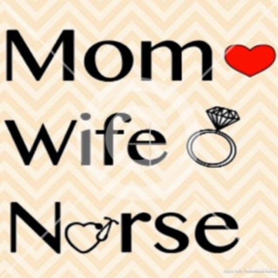 Mom Wife Nurse Svg Nurse Svg Mom Nurse Svg Mom Svg Nurse Etsy