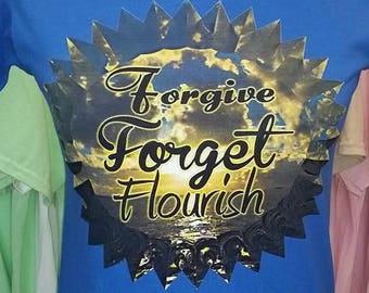 Forgive Forget Flourish Ladies T
