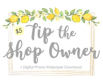 Tip the Shop Owner - *DIGITAL TIP JAR*, Thank the Shop Owner + Digital Phone Wallpaper Download