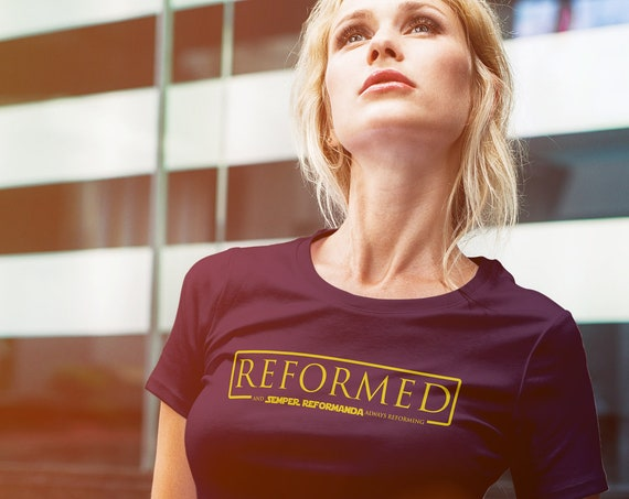 REFORMED - And Always Reforming - Semper Reformanda Women's Shirt