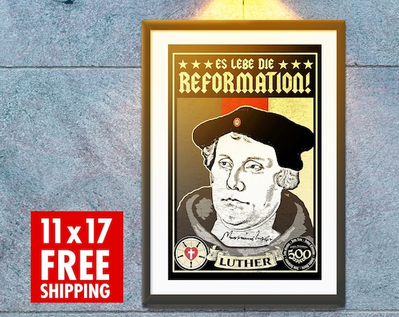 11x17 Es Lebe Die Reformation - Long Live The Reformation - Martin Luther Poster - FREE U.S. SHIPPING