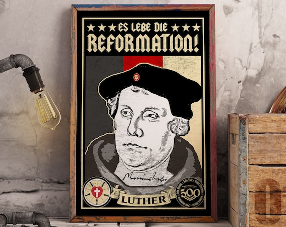 500th Anniversary Reformation Martin Luther Commemorative Poster - Es Lebe Die Reformation