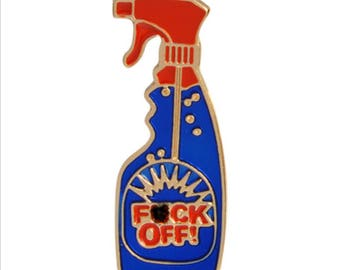 Fuck Off Enamel Pin. Sweary Gift. Rude Humorous Pin. Swearing Funny Pins. Fuck Off Spray Pin. Birthday Present. Rude Gift. Adult Gift.