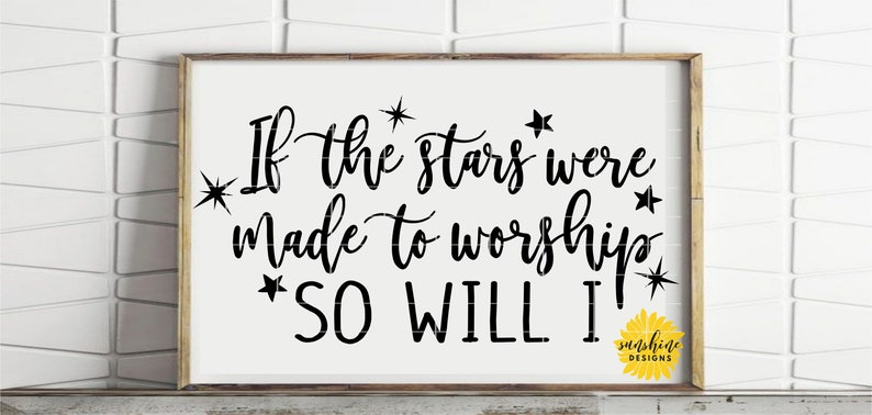 If The Stars Were Made To Worship So Will I svg, Scripture svg, Bible Verse  svg, Faith svg, Worship svg, Worship song svg, SVG, DXF, PNG