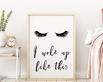 I Woke Up Like This Fashion Lashes Illustration Mascara Humour Make Up Inspirational Fine Art Poster Print Giclee Home Decor Picture Wall