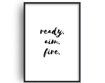 Ready Aim Fire Print