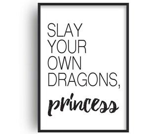 Slay Your Own Dragons Princess Print
