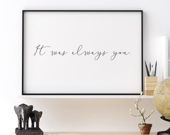 It Was Always You Print