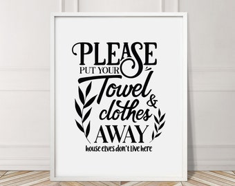 Please Put Towel Away - No House Elves Print