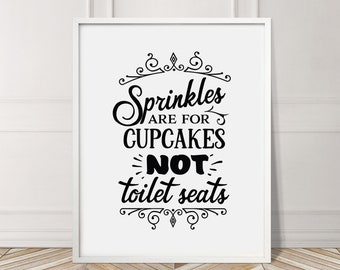Sprinkles Cakes Not Toilet Seats Bathroom Family Bath Funny Sign Typography Decor Home Black Wall Art Poster Giclee Print Picture Gallery