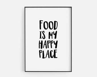 Food Is My Happy Place Funny Black Typography Kitchen Poster Print Home Wall Art