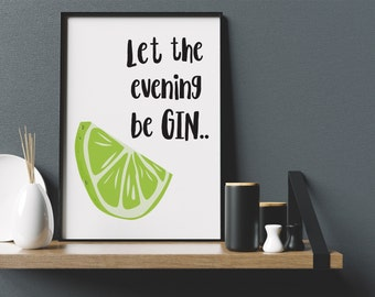 Let The Evening Be Gin Print