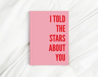 Told The Stars About You Pink and Red Letter Print Diary