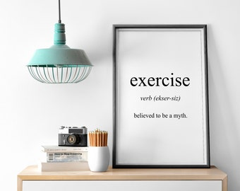 Exercise Fitness Work Funny Noun Meaning Gift Quote Fine Art Poster Print Giclee | Kitchen Picture Typography Wall Art | Motivational Design