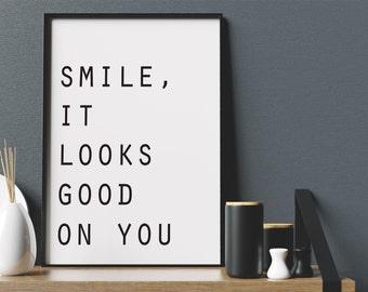 Smile It Looks Good On You Print