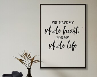 You Have My Whole Heart Quote Print