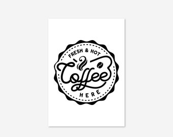 Fresh Hot Coffee Shop Sign Black Family Funny Fine Art Poster Print Giclée Kitchen Design Home Decor Picture Typography Wall Art Motivation
