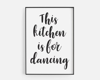 Kitchen is For Dancing Print